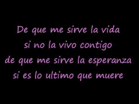 """Camila """"De que me sirve la vida"""" letras"""