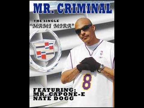 Mr.Criminal feat. Mr.Capone-E & Nate Dogg-Mami Mira
