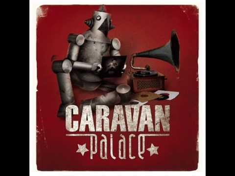 Caravan Palace - L`envol