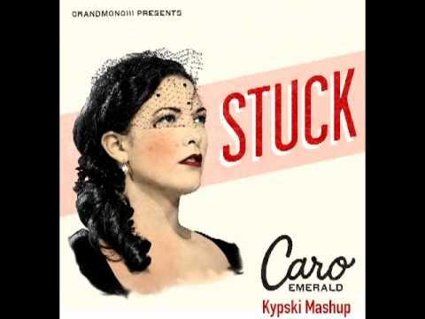 Caro Emerald - Stuck (Kypski mashup)