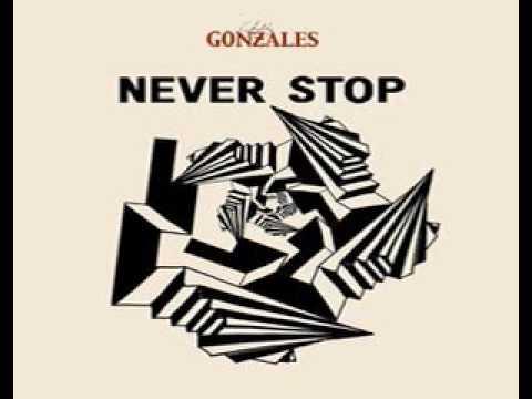 Gonzales - Never Stop