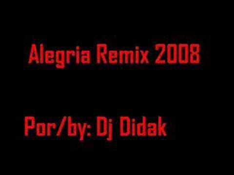 Alegria Remix 2008 - Dj Didak