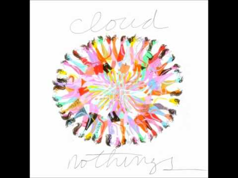 Cloud Nothings - Forget You All The Time