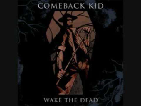 Comeback Kid-Wake The Dead