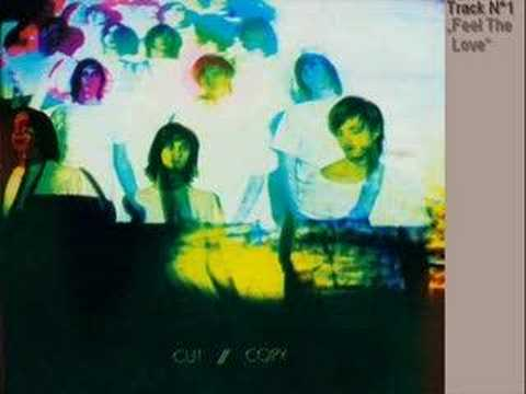 Cut Copy - Feel The Love