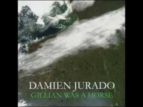 Damien Jurado - Gillian Was A Horse