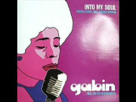 Gabin ft Dee Dee Bridgewater - Into My Soul