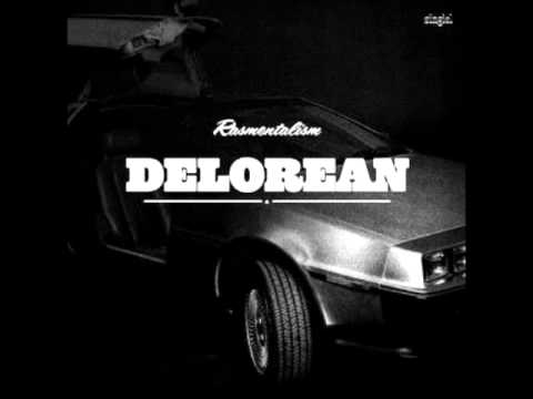 Rasmentalism - Delorean