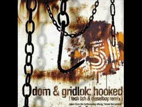 dom and gridlok hooked(tech itch and dieselboy remix)