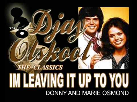 IM LEAVING IT UP TO YOU...Marie and Donny Osmond