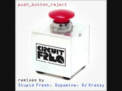 Circuit Freq - Push Button Reject (Dopamine remix)