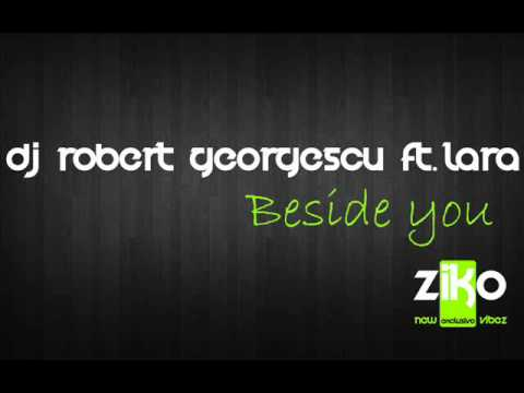 Dj Robert Georgescu ft. Lara - Beside You [Radio Edit]