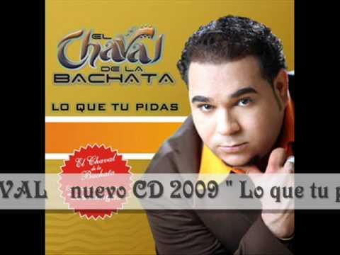 """EL CHAVAL de la Bachata - Olvidame ( CD """" Lo que tu pidas """" 2009 ) NUEVA !"""