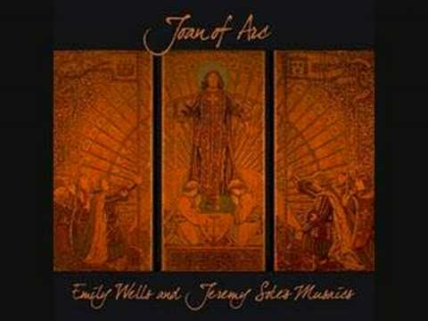 Joan Of Arc - Emily Wells and Jeremy Sole