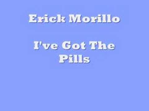 Erick Morillo - I`ve Got The Pills