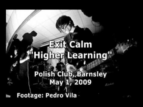 EXIT CALM -Higher Learning