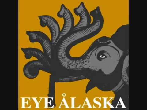 Eye Alaska - Stop Me Now... I`m Not Ready