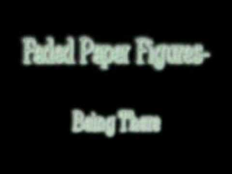 Faded Paper Figures- Being There