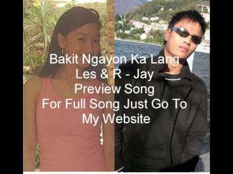 Bakit Ngayon Ka Lang - Leslie & R -Jay