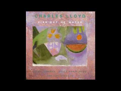 Charles Lloyd Fish Out Of Water Eyes Of Love 1990