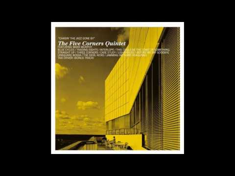 The Five Corners Quintet - This Could Be the Start of Something (feat. Mark Murphy)
