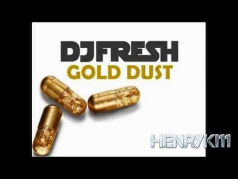 DJ Fresh - Gold Dust (Flux Pavilion Remix) [FULL] [HD]