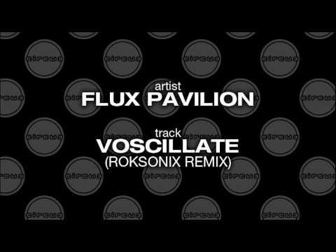 Flux Pavilion - Voscillate (Roksonix Remix)