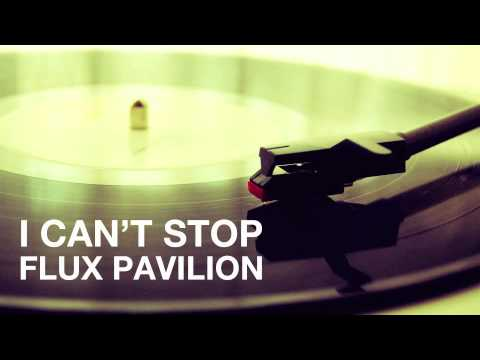 Flux Pavilion - I Can`t Stop