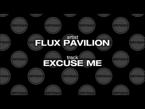 Flux Pavilion - Excuse Me