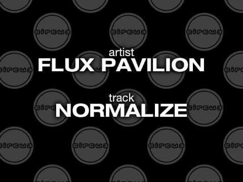 Flux Pavilion - Normalize