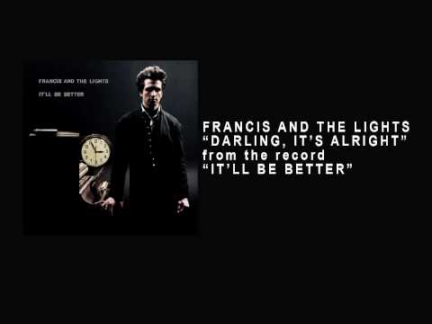"Track 05 ""Darling, It`s Alright"" - Francis and the Lights (from the record ""It`ll Be Better"" 2010)"