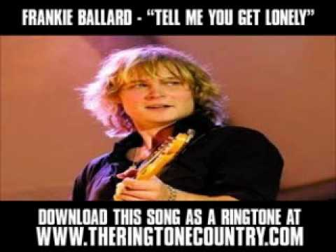 FRANKIE-BALLARD---TELL-ME-YOU-GET-LONELY.wmv