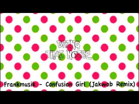 Frankmusik - Confusion Girl (Jakwob Remix)