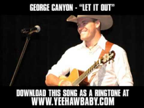 George Canyon - Let It Out [ New Video + Download ]