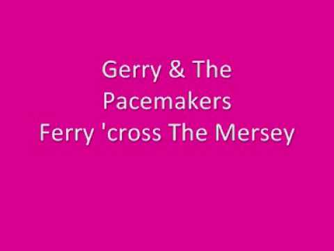 Gerry & The Pacemakers- Ferry `cross The Mersey