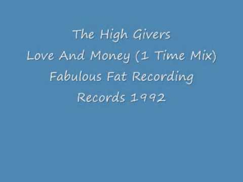 The High Givers - Love And Money (1 Time Mix)