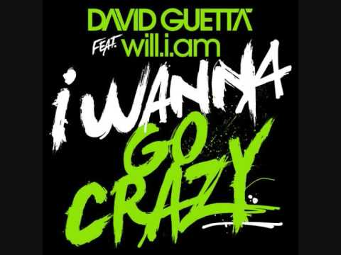 David Guetta ft. Will.I.Am - I Wanna Go Crazy