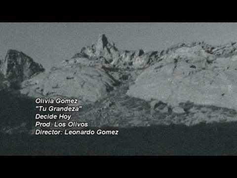 Tu Grandeza - Olivia Gomez HD