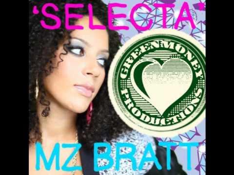 Mz. Bratt - Selecta (Greenmoney`s Brukussive RMX)