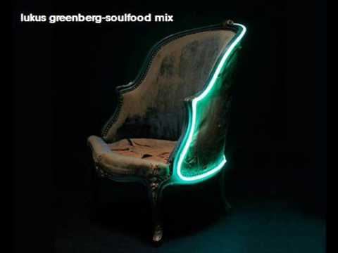 Lukas Greenberg -soulfood mix 1