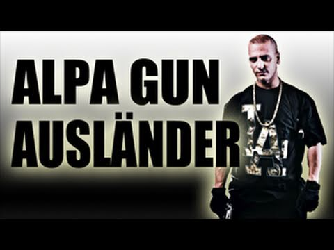 ALPA GUN - AUSLNDER Original Musikvideo