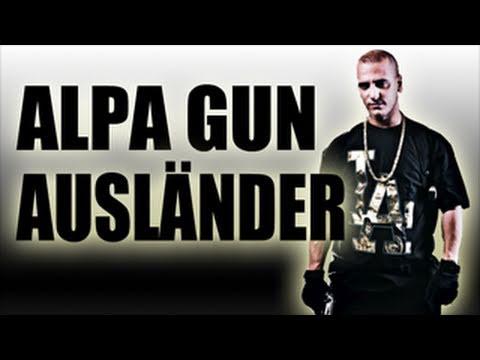 ALPA GUN - AUSL�NDER Original Musikvideo
