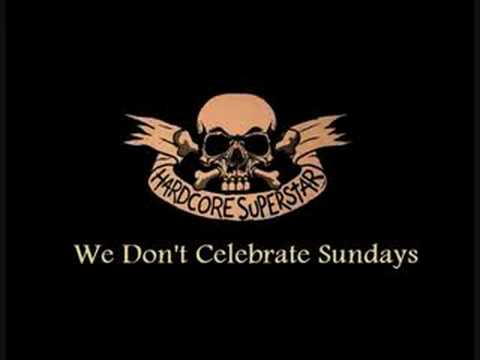 Hardcore Superstar - We Don`t Celebrate Sundays