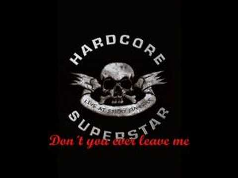 Hardcore Superstar - Don�t you ever leave me