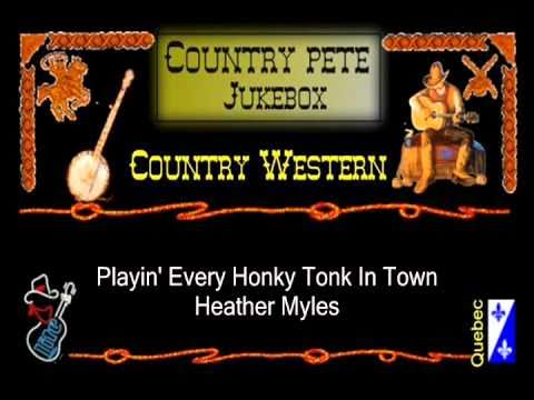 Playin` every Honky Tonk in town - Heather Myles