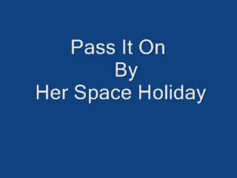 Her Space Holiday - Pass It On