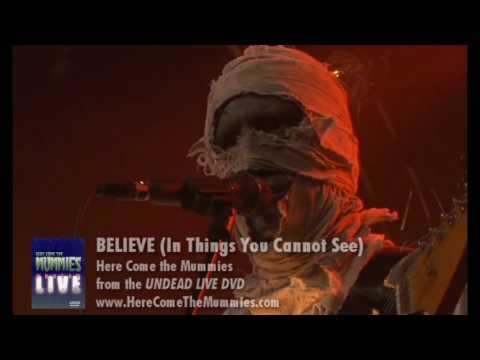 Believe (In things You Cannot See) | Here Come The Mummies