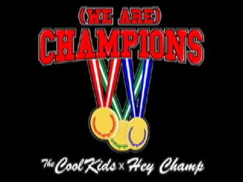 (We Are) Champions / The Cool Kids x Hey Champ
