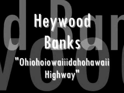 "Heywood Banks ""Ohiohoiowaidahohawaii Highway"""