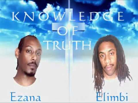 Elimbi & Ezana - Life is Worth Living [Knowledge of Truth]